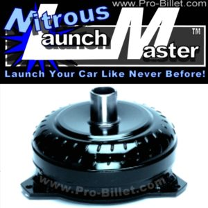 Pro-Billet Nitrous Launch Master GM stall speed torque converters