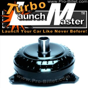 Pro-Billet Turbocharger Launch Master GM stall speed torque converters